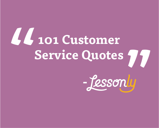 60 Customer Service Quotes Lessonly Best Service Quotes