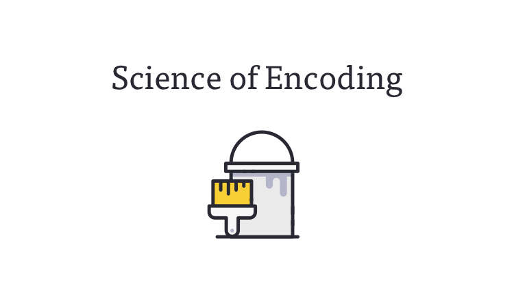Science of Encoding