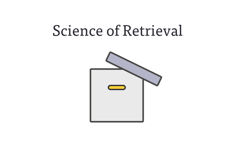 Science of Retrieval